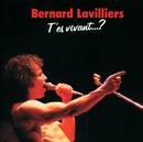 T'Es Vivant?/Bernard Lavilliers