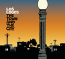 The Town and The City/Los Lobos