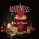 Eve To Dawn/Loudness