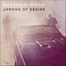 Arrows Of Desire/Matthew Good