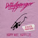 Happy Wife - Happy Life (DJ Selecta Power Remix)/Die Draufgänger