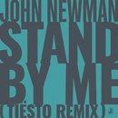 Stand By Me (Tiësto Remix)/John Newman