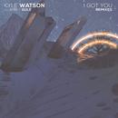I Got You (Remixes) (feat. Apple Gule)/Kyle Watson