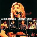 Alison Krauss + Union Station (Live)/Alison Krauss & Union Station