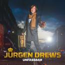 Unfassbar/Jürgen Drews