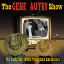The Gene Autry Show: The Complete 1950's Television Recordings/Gene Autry