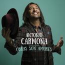 Obras Son Amores/Antonio Carmona
