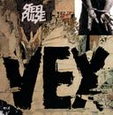 Vex/Steel Pulse