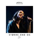 Større End Os (Live)/Medina