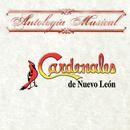 Antología Musical/Cardenales De Nuevo León