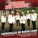 20 Corridos Bien Perrones/Cardenales De Nuevo León