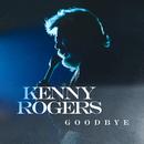 Goodbye/Kenny Rogers