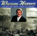 Lieder die mein Leben schreibt/Wolfgang Herrmann