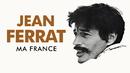 Ma France/Jean Ferrat