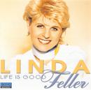 Life Is Good/Linda Feller