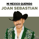 Mi Mexico Querido/Joan Sebastian