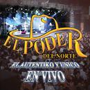 El Auténtiko Y Único... En Vivo (En Vivo - La Fe Music Hall - Mty, NL / 2002)/El Poder Del Norte