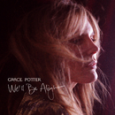 We'll Be Alright/Grace Potter