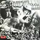 Touch Wood/The Pussycats