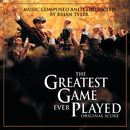 The Greatest Game Ever Played/Brian Tyler