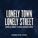 Lonely Town, Lonely Street (feat. Citizen Cope)/Sheryl Crow