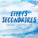 Effets secondaires/Grand Corps Malade