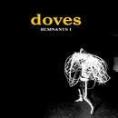 Remnants I/Doves