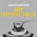 JOY INVINCIBLE (feat. Jenn Johnson)/Switchfoot