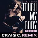 Touch My Body (Craig C. Remix)/Mariah Carey