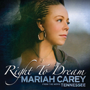"""Right To Dream ((from the movie """"Tennessee""""))/マライア・キャリー"""