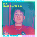 Heart-Shaped Box (Quarantine Covers Ep. 1)/Glass Animals