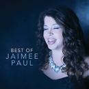 Best Of Jaimee Paul/Jaimee Paul