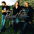 Feels Like Today/Rascal Flatts