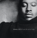 Let's Get The Mood Right/Johnny Gill
