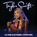 Live From Clear Channel Stripped 2008/Taylor Swift