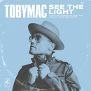 See The Light (Radio Version)/TobyMac