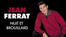 Nuit et brouillard/Jean Ferrat