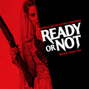 Ready or Not (Original Motion Picture Soundtrack)/Brian Tyler