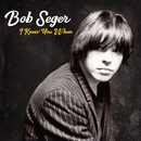 I Knew You When (Deluxe)/Bob Seger