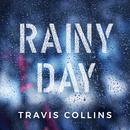 Rainy Day/Travis Collins