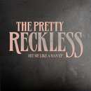 Hit Me Like A Man EP/The Pretty Reckless