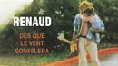 Dès que le vent soufflera/Renaud