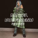 Boyfriend (Remixes)/Mabel