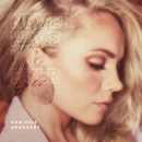 Never Have I Ever/Danielle Bradbery