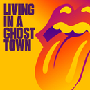 Living In A Ghost Town/The Rolling Stones