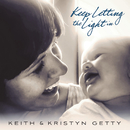 Keep Letting The Light In/Keith & Kristyn Getty