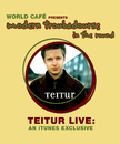 World Cafe' Presents Modern Troubadours in the Round (iTunes exclusive)/Teitur