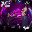 Mãe (Ao Vivo) (feat. Dona Maura)/Xande de Pilares