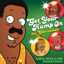 """Get Your Hump on This Christmas (From """"The Cleveland Show"""") (feat. Cleveland Brown)/Earth, Wind & Fire"""