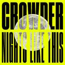 Nights Like This/Crowder